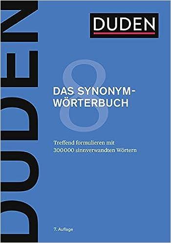 Duden Das Synonymwörterbuch Treffend Formulieren Mit