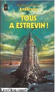 Tous à Estrevin ! par Raphaël Aloysius Lafferty
