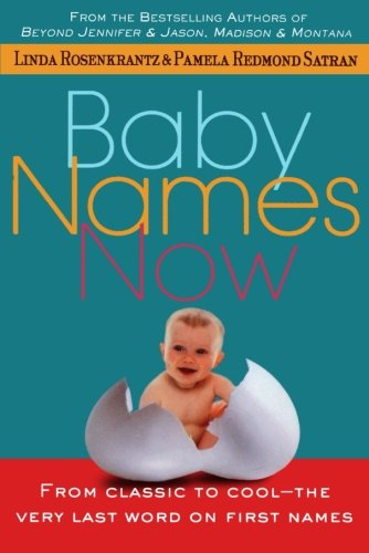 Name Baby Very Book Best (Baby Names Now: From Classic to Cool--The Very Last Word on First Names)