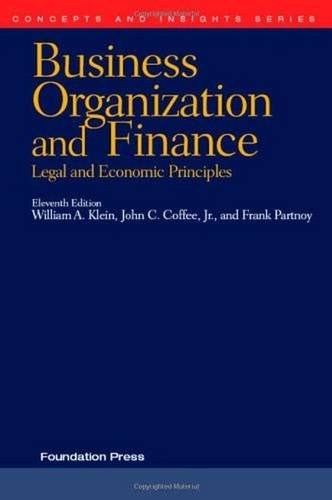 Business Organization and Finance: Legal and Economic Principles, 11th Edition (Concepts and Insights) (Business Organizations)