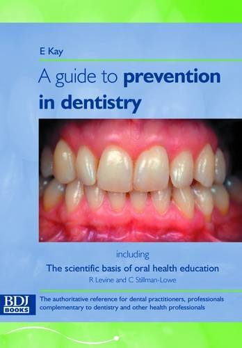 Guide to Prevention in Dentistry: Including the Scientific Basis of Oral Health Education