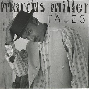 Tales by Marcus Miller - Tales Miller Marcus