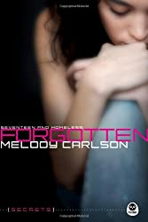 Carlson, Melody [ Forgotten: Seventeen and Homeless (Secrets (Navpress) #01) ] [ FORGOTTEN: SEVENTEEN AND HOMELESS (SECRETS (NAVPRESS) #01) ] Aug - 2010 { Paperback }