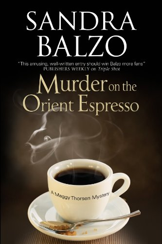 Murder on the Orient Espresso (The Maggy Thorsen Mysteries Book 8)