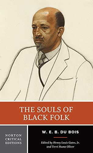 The Souls of Black Folk, A Norton Critical Edition