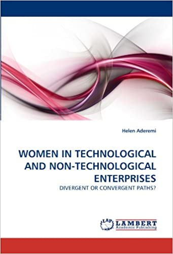 Book WOMEN IN TECHNOLOGICAL AND NON-TECHNOLOGICAL ENTERPRISES: DIVERGENT OR CONVERGENT PATHS?
