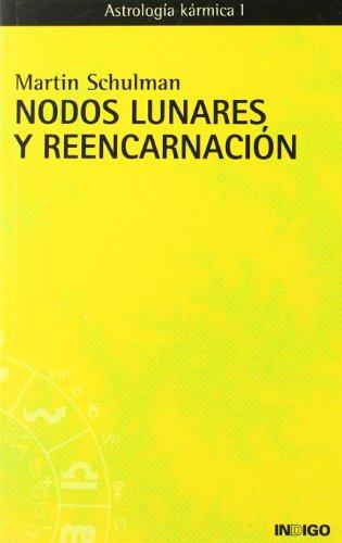 Nodos Lunares Y Reencarnaci?n (Spanish Edition) [Martin Schulman] (Tapa Blanda)