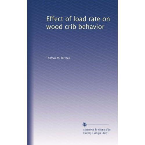 Effect of load rate on wood crib behavior Thomas M. Barczak