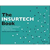 The INSURTECH Book: The Insurance Technology Handbook for Investors, Entrepreneurs and Change-Makers