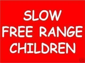 Online Design Schild Warnung Slow Free Range Children - Blau
