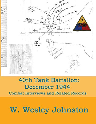 40th Tank Battalion: December 1944: Combat Interviews & Related -