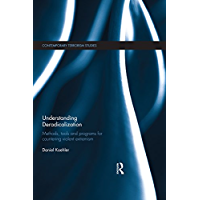 Understanding Deradicalization: Methods, Tools and Programs for Countering Violent Extremism (Contemporary Terrorism Studies)
