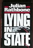 Lying in State, Julian Rathbone, 0399131566