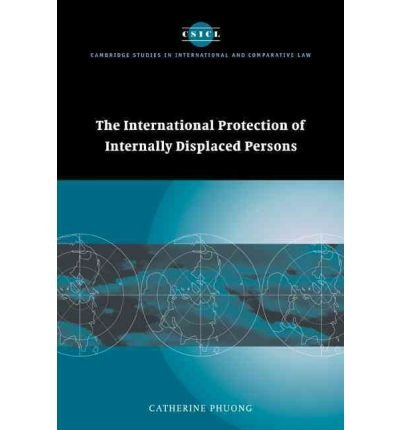 [(The International Protection of Internally Displaced Persons )] [Author: Catherine Phuong] [Dec-2010] pdf epub