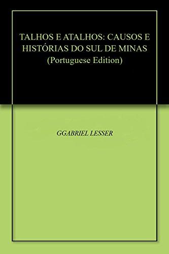 TALHOS E ATALHOS: CAUSOS E HISTÓRIAS DO SUL DE MINAS