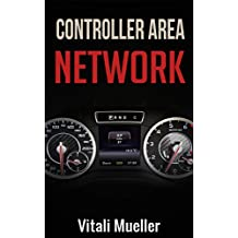 Controller Area Network (CAN Bus) (Controller Area Network Projects with Arduino Uno and Raspberry Pi 3)