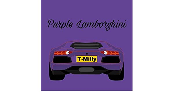 Purple Lamborghini Explicit By T Milly On Amazon Music Amazon Com