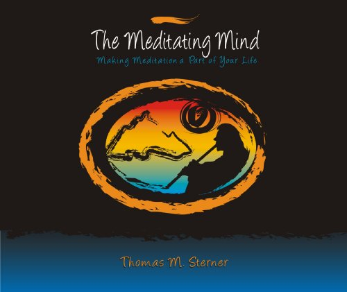 The Meditating Mind: Making Meditation a Part of Your Life