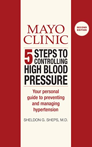 Mayo Clinic 5 Steps to Controlling High Blood Pressure (Disease and Conditions)