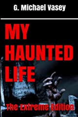 My Haunted Life: The Extreme Edition Paperback