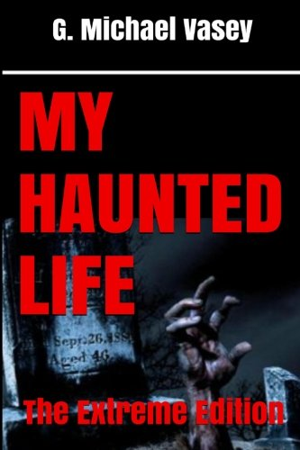 My Haunted Life: The Extreme Edition pdf epub