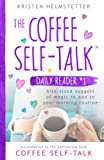 The Coffee Self-Talk Daily Reader #1: Bite-Sized