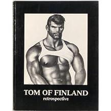 Tom of Finland: v. 1: A Retrospective