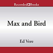 Max and Bird Audiobook by Ed Vere Narrated by L. J. Ganser