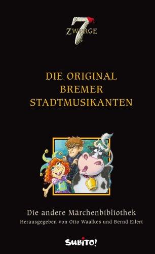 Die andere Märchenbibliothek: Die Original Bremer Stadtmusikanten
