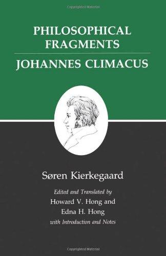 Philosophical Fragments/Johannes Climacus : Kierkegaard's Writings, Vol 7