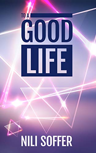 To A Good Life by Nili Soffer ebook deal
