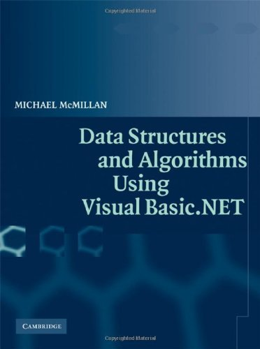 By Michael McMillan - Data Structures and Algorithms Using Visual Basic.NET by Cambridge University Press