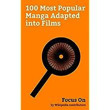 Focus On: 100 Most Popular Manga Adapted into Films: Attack on Titan, Naruto, Death Note, One Piece, Tokyo Ghoul, Fairy Tail, JoJo's Bizarre Adventure, ... × Hunter, Berserk (manga), Doraemon, etc.