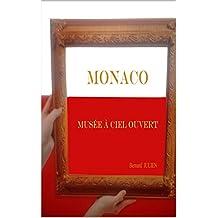 Monaco musée à ciel ouvert (French Edition)