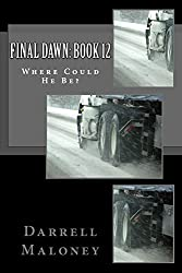 Final Dawn: Book 12: Where Could He Be?