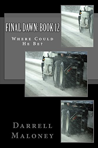 Final Dawn: Book 12: Where Could He Be? by [Maloney, Darrell]