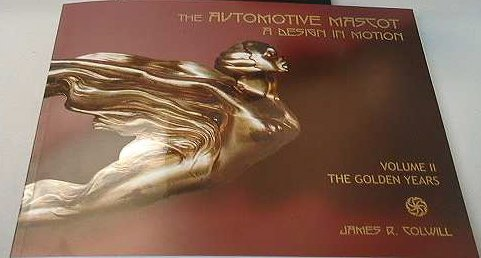 [The Automotive Mascot A Design in Motion Volume II The Golden Years] (Mascot Design)