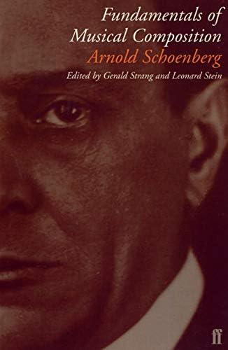 Fundamentals Of Musical Composition: Arnold Schoenberg, Gerald Strang,  Leonard Stein: 9780571196586: Amazon.com: Books