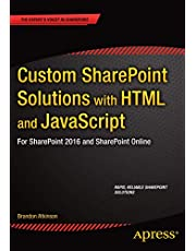 Custom SharePoint Solutions with HTML and JavaScript: For SharePoint On-Premises and SharePoint Online