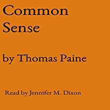 Common Sense Audiobook by Thomas Paine Narrated by Jennifer Mary Dixon