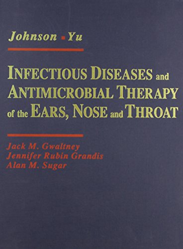 Infectious Disease and Antimicrobial Therapy of the Ears, Nose and Throat