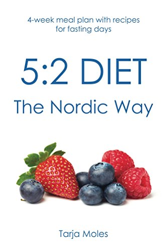 5:2 Diet - The Nordic Way: 4-week meal plan with recipes for fasting days by Tarja Moles