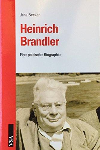 Heinrich Brandler: Eine politische Biographie