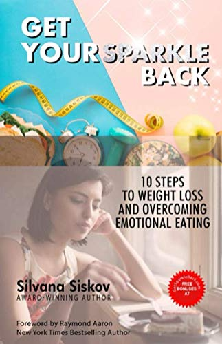 Get Your Sparkle Back: 10 Steps to Weight Loss and Overcoming Emotional Eating (Steps To Eating Healthy And Losing Weight)