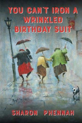 You Can't Iron a Wrinkled Birthday Suit -