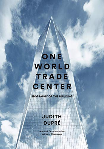 One World Trade Center: Biography of the Building ()