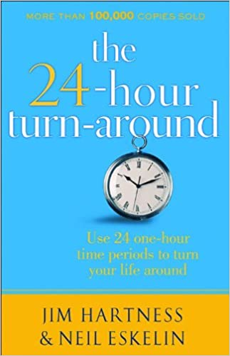 24-Hour Turn-Around, The, repackaged ed : Change Your Life