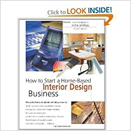 How To Start A Home Based Interior Design Business 4th Series Nita B Phillips Suzanne DeWalt Amazon Books