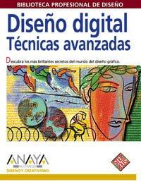 Diseno digital / Electronic Design Techniques: Tecnicas Avanzadas/Advanced Techniques (Diseno Y Creatividad / Design & Creativity) (Spanish Edition) pdf