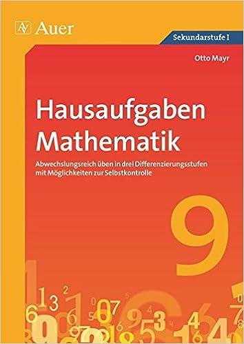 Hausaufgaben Mathematik Klasse 9: Abwechslungsreich üben in drei ...